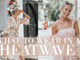 Kaj obleči v najbolj vročih dneh