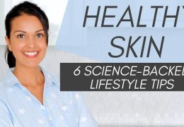 Življenjski nasveti za zdravo kožo, ki jih podpira tudi znanost